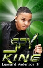Spy King ebook by Leonard Anderson Jr