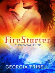 FireStarter ebook by Georgia Tribell
