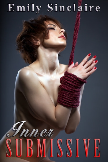 Inner Submissive ebook by Emily Sinclaire