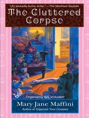 The Cluttered Corpse ebook by Mary Jane Maffini