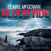 Blood Tide (Paula Maguire 5) - A chilling Irish thriller of murder, secrets and suspense audiobook by Claire McGowan