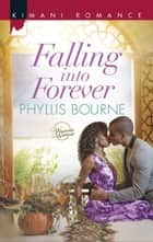 Falling into Forever (Mills & Boon Kimani) (Wintersage Weddings, Book 2) ebook by Phyllis Bourne