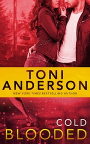 Cold Blooded eBook by Toni Anderson