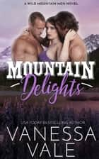 Mountain Delights ebook by Vanessa Vale