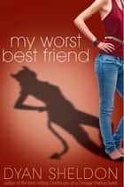 The crazy things girls do for love ebook by dyan sheldon my worst best friend ebook by dyan sheldon fandeluxe Ebook collections