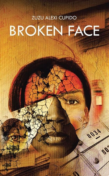Broken Face ebook by Zuzu Alexi Cupido