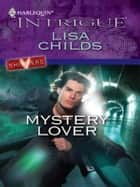 Mystery Lover ebook by Lisa Childs