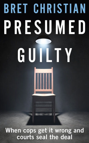 Presumed Guilty ebook by Bret Christian