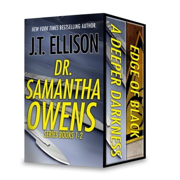 J.T. Ellison Dr. Samantha Owens Series Books 1-2 - A Deeper Darkness\Edge of Black ebook by J.T. Ellison