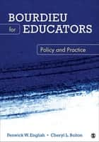 Bourdieu for Educators - Policy and Practice ebook by Dr. Fenwick W. English, Cheryl L. Bolton