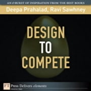 Design to Compete ebook by C.K. Prahalad