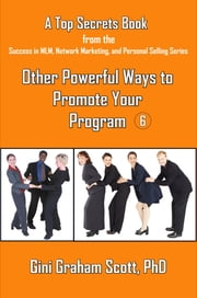 Top Secrets for Other Powerful Ways to Promote Your Program ebook by Gini Graham Scott