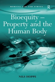 Bioequity – Property and the Human Body ebook by Nils Hoppe