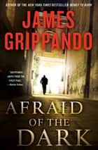 Afraid of the Dark ebook by James Grippando