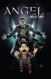 Angel: Smile Time ebook by Brian Lynch, Jeff Mariotte, Franco Urru, David Messina, Stephen Mooney