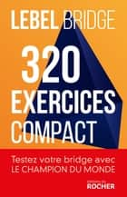320 exercices compact ebook by Michel Lebel