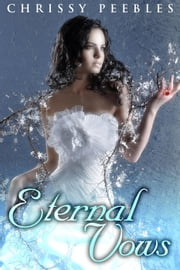 Eternal Vows - The Ruby Ring Saga, #1 ebook by Chrissy Peebles