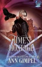 Time's Hostage ebook by Ann Gimpel