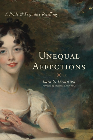 Unequal Affections Ebook By Lara S Ormiston 9781628735598