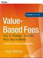 Value-Based Fees ebook by Alan Weiss