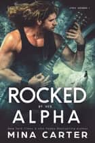 Rocked by her Alpha ebook by Mina Carter