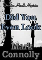 Did You Even Look ebook by Mark Connolly