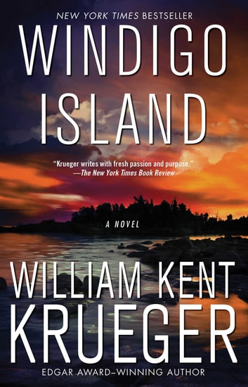 Windigo Island - A Novel ebook by William Kent Krueger