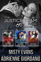 Justice Team Romantic Suspense Series Box Set (Vol. 1-3) ebook by Adrienne Giordano, Misty Evans