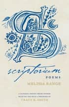 Scriptorium - Poems ebook by Melissa Range, Tracy K. Smith