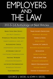 Employers and the Law: 2013-14 Anthology of Best Articles ebook by John V. Siedel,George J. Siedel