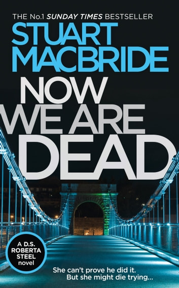 Now We Are Dead eBook by Stuart MacBride