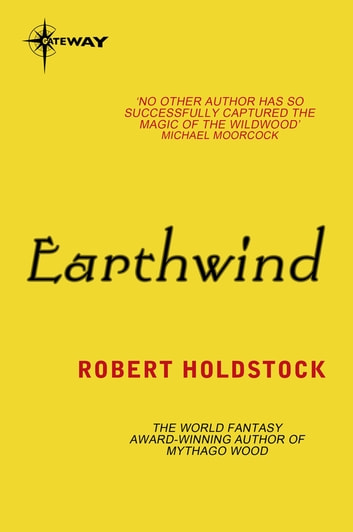 Earthwind eBook by Robert Holdstock