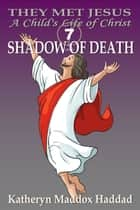 Shadow of Death ebook by Katheryn Maddox Haddad