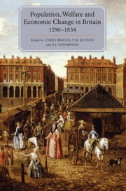Population, Welfare and Economic Change in Britain, 1290-1834 ebook by Chris Briggs,P.M. Kitson,S.J. Thompson