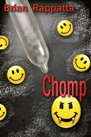 Chomp (A Novella of The Demons and the Dead) ebook by Brian Rappatta