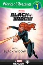 World of Reading Black Widow: This Is Black Widow - A Marvel Read-Along (Level 1) ebook by Marvel Press