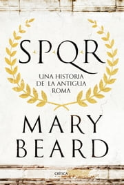 SPQR - Una historia de la antigua Roma ebook by Mary Beard,Silvia Furió