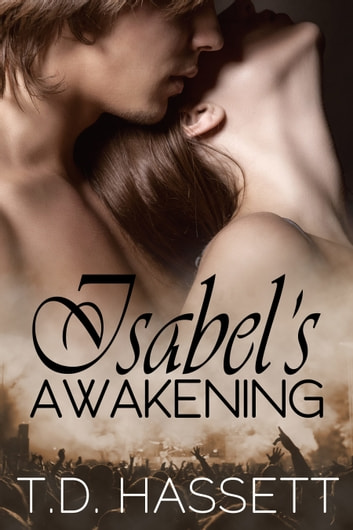 Isabel's Awakening ebook by TD Hassett