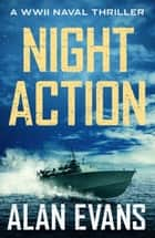 Night Action ebook by Alan Evans
