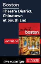 Boston - Theatre District, Chinatown et South End ebook by Collectif Ulysse