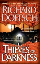 The Thieves of Darkness - A Thriller ebook by Richard Doetsch