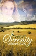 Sweet Serenity ebook by Catherine Stang