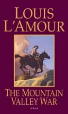 The Mountain Valley War ebook by Louis L'Amour