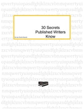 30 Secrets Published Authors Know ebook by Judy Rosella Edwards