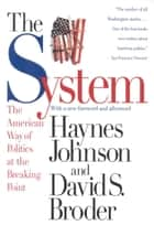 The System ebook by Haynes Johnson,David S. Broder