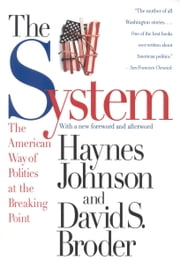 The System - The American Way of Politics at the Breaking Point ebook by Haynes Johnson,David S. Broder