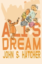 Ali's Dream - The Story of Bahaullah ebook by John S. Hatcher