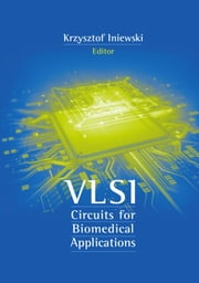 Microneedles: A Solid-State Interface with the Human Body: Chapter 7 from VLSI Circuits for Biomedical Applications ebook by Stoeber, Boris