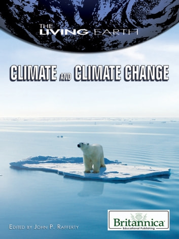 Climate and Climate Change ebook by Britannica Educational Publishing