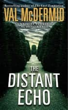 The Distant Echo ebook by Val McDermid